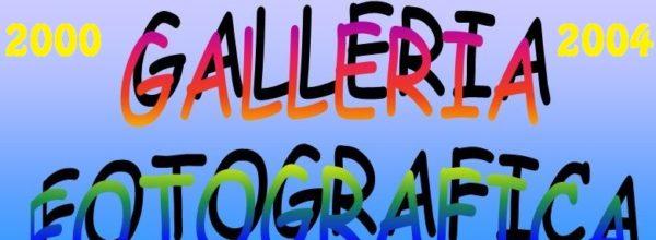 Galleria Fotografica 2000-2004