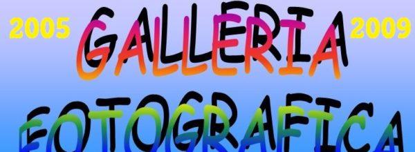 Galleria Fotografica 2005-2009